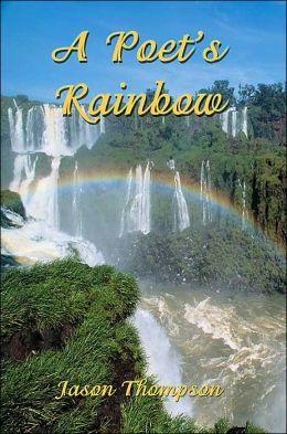 A Poet's Rainbow