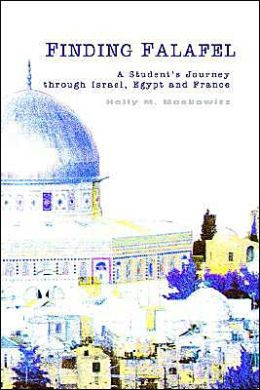 Finding Falafel: A Student's Journey through Israel, Egypt and France