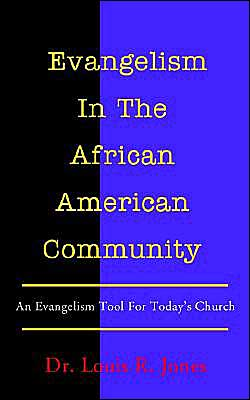 Evangelism in the African American Community: An Evangelism Tool for Today's Church