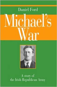 Michael's War: A story of the Irish Republican Army