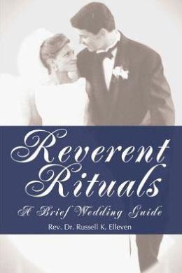 Reverent Rituals: A Brief Wedding Guide