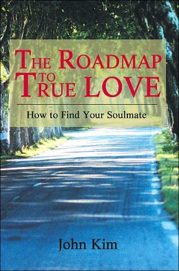 The Roadmap to True Love: How to Find Your Soulmate