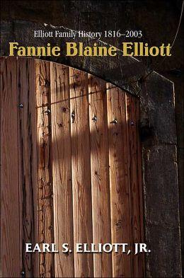 Fannie Blaine Elliott: Elliott Family History 1816-2003