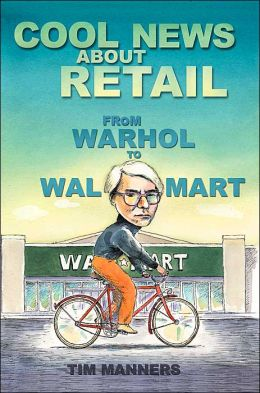 Cool News About Retail:From Warhol to Wal-Mart
