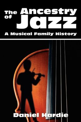 The Ancestry of Jazz: A Musical Family History