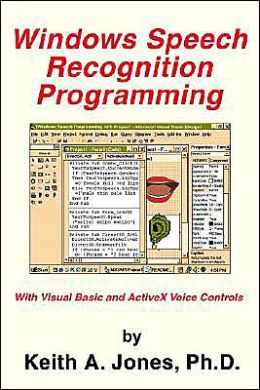 Windows Speech Recognition Programming: With Visual Basic and ActiveX Voice Controls