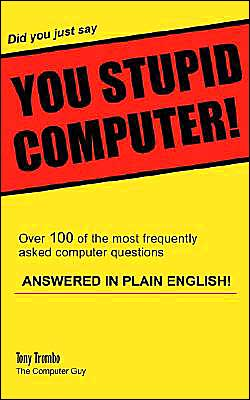 Did You Just Say You Stupid Computer!