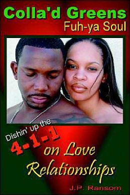 Colla'd Greens Fuh-ya Soul: Dishin' up the 4-1-1 on Love Relationships