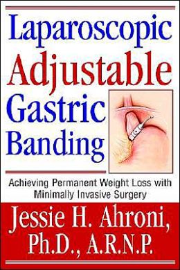 Laparoscopic Adjustable Gastric Banding: Achieving Permanent Weight Loss with Minimally Invasive Surgery
