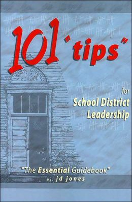 101 tips for School District Leadership: The Essential Guidebook