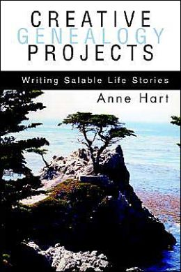 Creative Genealogy Projects: Writing Salable Life Stories