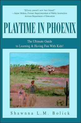 Playtime In Phoenix