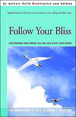 Follow Your Bliss: Discovering Your Inner Calling and Right Livelihood