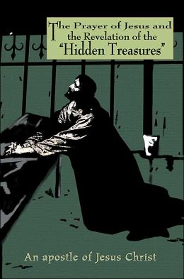 The Prayer of Jesus and the Revelation of the Hidden Treasures
