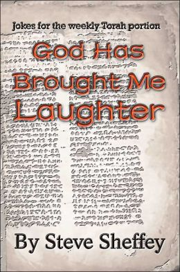 God Has Brought Me Laughter:Jokes For The Weekly Torah Portion
