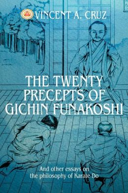 Twenty Precepts of Gichin Funakoshi: And Other Essays on the Philosophy of Karate Do