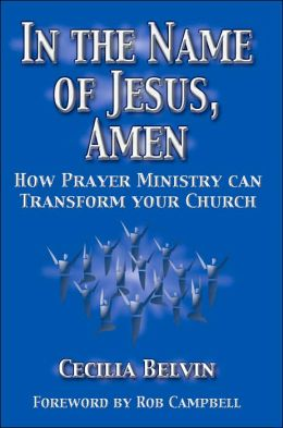 In the Name of Jesus, Amen: How Prayer Ministry Can Transform Your Church