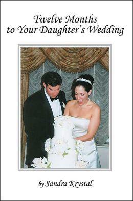 Twelve Months to Your Daughter's Wedding