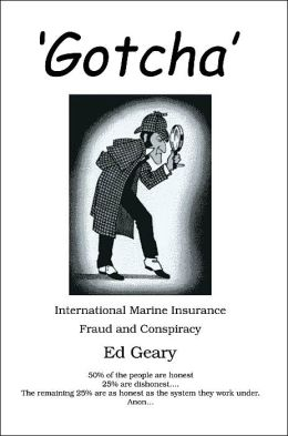 'Gotcha': International Marine Insurance Fraud and Conspiracy: A Study Guide