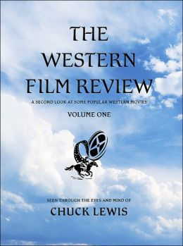 The Western Film Review: A Second Look at Some Popular Western Movies