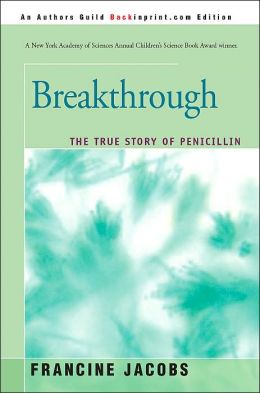 Breakthrough: The True Story of Penicillin