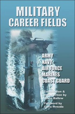 Military Career Fields: Army, Navy, Air Force, Marines, Coast Guard