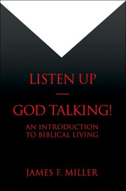 Listen up--God Talking!: An Introduction to Biblical Living