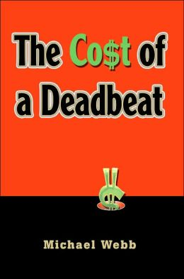 The Cost of a Deadbeat