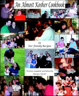 An Almost Kosher Cookbook or Our Family Recipes