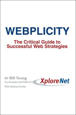 Webplicity: The Critical Guide to Successful Web Strategies