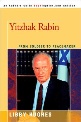 Yitzhak Rabin: From Soldier to Peacemaker