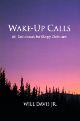 Wake-up Calls: 101 Devotionals for Sleepy Christians