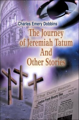 The Journey of Jeremiah Tatum and Other Stories