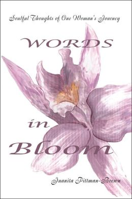 Words in Bloom: Soulful Thoughts of One Woman's Journey