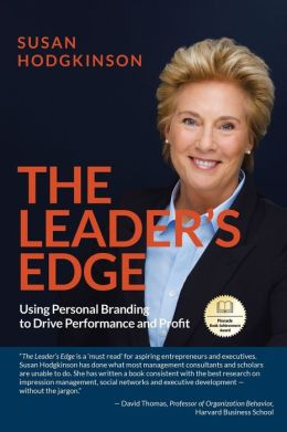 Leaders Edge: Using Personal Branding to Drive Performance and Profit