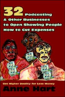 32 Podcasting & Other Businesses To Open Showing People How To Cut Expenses