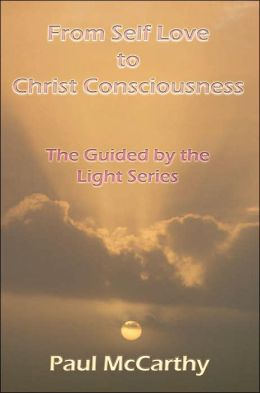 From Self Love to Christ Consciousness: The Guided by Light Series