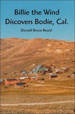Billie The Wind Discovers Bodie, Cal.