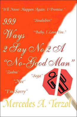 999 Ways 2 Say No 2 A No Good Man