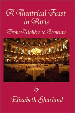 A Theatrical Feast in Paris: From Molière to Deneuve