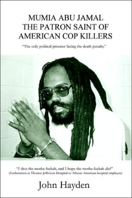 Mumia Abu Jamal: The Patron Saint of American Cop Killers