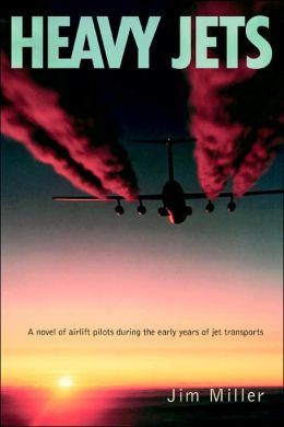 Heavy Jets: A Novel of Airlift Pilots during the Early Years of Jet Transports