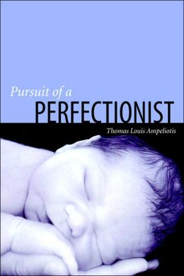 Pursuit of a Perfectionist