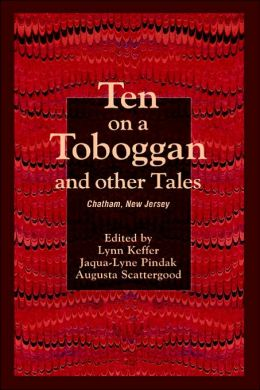 Ten on a Toboggan and Other Tales: Chatham, New Jersey