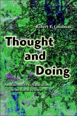 Thought and Doing: An Alternative to Naturalism in the Social Sciences