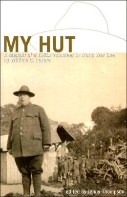 My Hut: A Memoir of a YMCA Volunteer in World War One