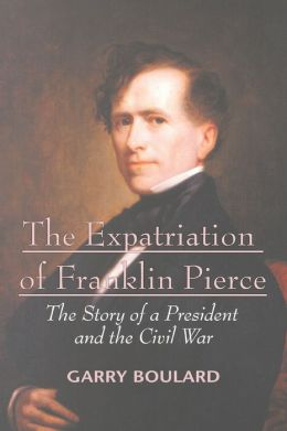 The Expatriation Of Franklin Pierce