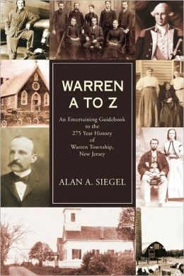 Warren A To Z: An Entertaining Guidebook to the 275 Year History of Warren Township, New Jersey