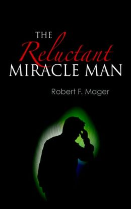 The Reluctant Miracle Man
