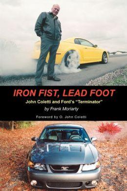 Iron Fist, Lead Foot: John Coletti and Ford's Terminator